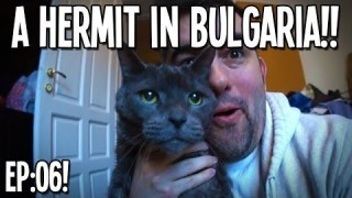 "VLOG: A Hermit In Bulgaria: Episode 6! – ""Bootie Is BACK!!!"""